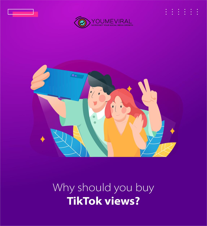 Why should you buy Tiktok views?